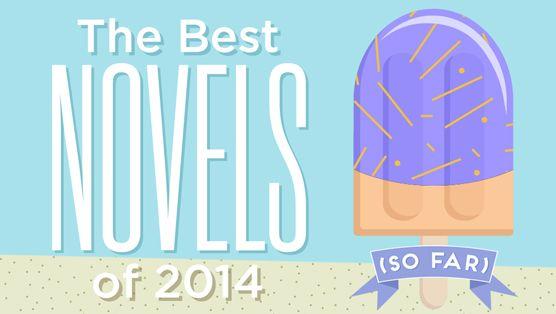 Paste Magazines Best Novels of 2014, so far.