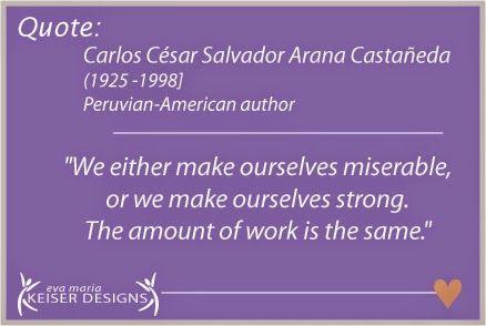 Quote:  Carlos Castañeda
