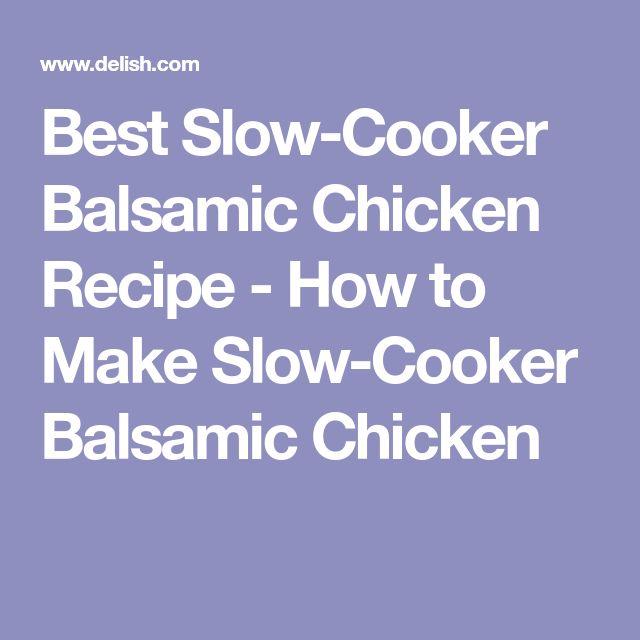 Best Slow-Cooker Balsamic Chicken Recipe - How to Make Slow-Cooker Balsamic Chicken