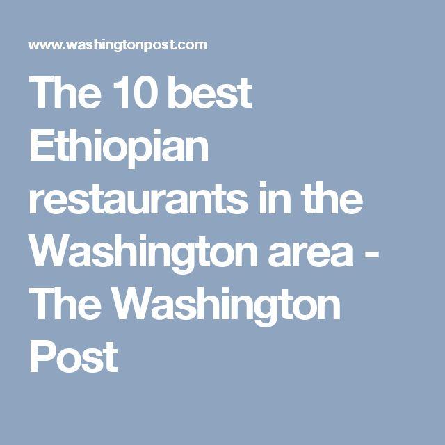 The 10 best Ethiopian restaurants in the Washington area - The Washington Post