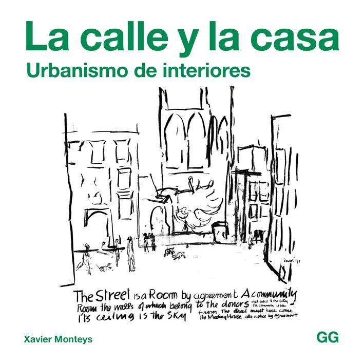 Xavier Monteys La Calle Y La Casa 1 Libros Pinterest