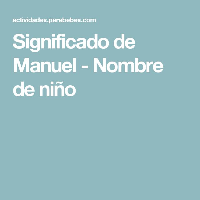 Ms de 25 ideas increbles sobre Significado de nombre manuel en