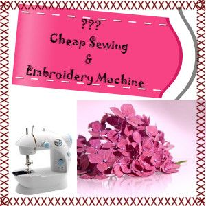 Cheap Embroidery Machine | Best Embroidery Machine Reviews HQ