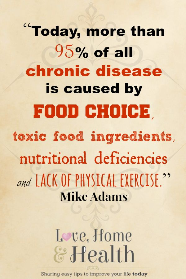 Today more than 95 of all chronic disease is caused by food choice, toxic food ingredients, nutritional deficiencies and lack of physical excercise My Purpose in Life  www.lovehomeandhealth.com