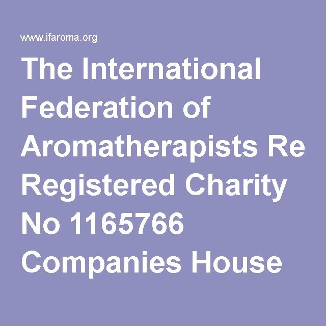 The International Federation of Aromatherapists Registered Charity No 1165766 Companies House No 09732439 :: Aromatouch 芳疗照护师课程