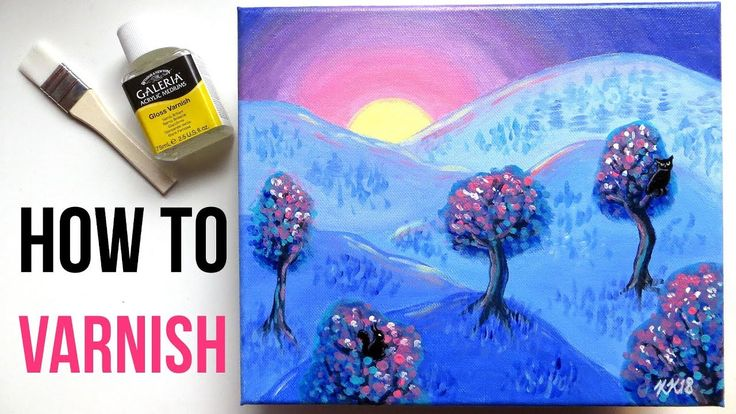 How to Varnish an Acrylic Painting on Canvas + Why You Should Protect Your Paintings.