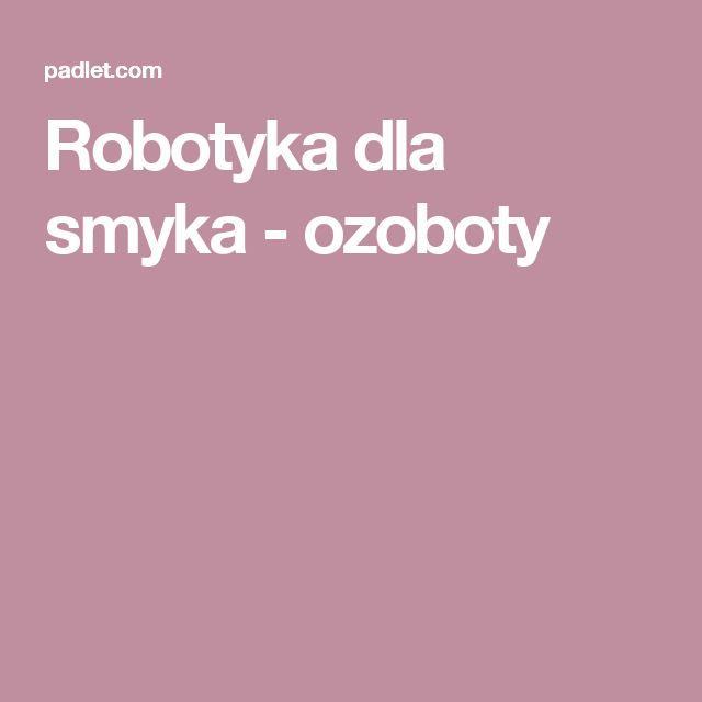 Robotyka dla smyka - ozoboty
