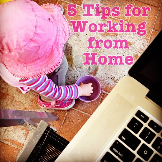 5 Tips for Working from Home with little ones in tow!