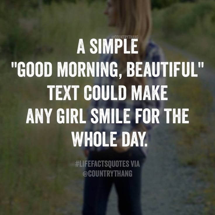 Its that simple. I like making HER smile. Yes it sure could and for once I would love to get one from him.   Or to tell me I'm beautiful.