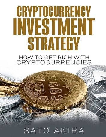 Which cryptocurrency to invest in and get rich