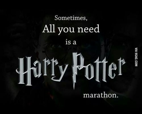 Sometimes all you need is a Harry Potter Marathon. YES