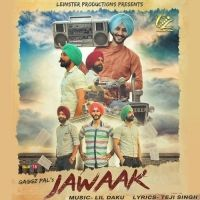 Jawaak Is The Single Track By Singer Gaggz Pal.Lyrics Of This Song Has Been Penned By Teji Singh & Music Of This Song Has Been Given By Lil Daku.