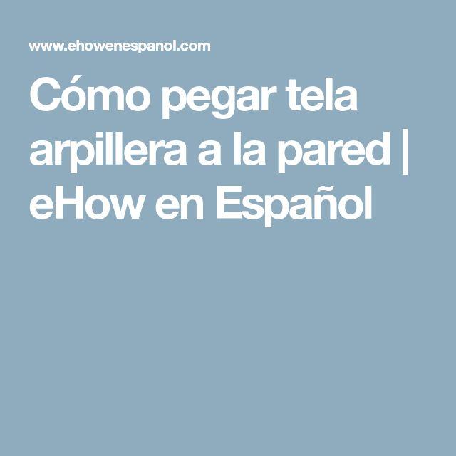 Cómo pegar tela arpillera a la pared | eHow en Español