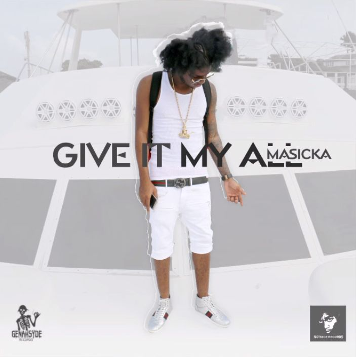 Masicka - Give It My All (Notnice Records / Genahsyde Records)  #GenahsydeRecords #GiveItMyAll #masicka #Masicka #NotniceRecords