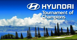 The Hyundai Tournament of Champions is the season opening event of the PGA TOUR, held at the legendary Plantation Course designed by Ben Crenshaw and Bill Coore. January 3 - 7, 2013. At The Plantation Course at Kapalua Resort, Maui, Hawaii.
