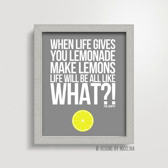 When life gives you lemonade, make lemons /// Phil Dunphy from Modern Family /// Art Print