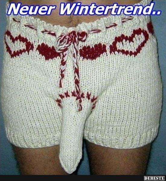 Neuer Wintertrend...der ging irgendwie an dir vorbei...