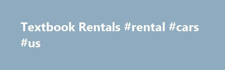Textbook Rentals #rental #cars #us http://rental.remmont.com/textbook-rentals-rental-cars-us/  #textbook rentals # Textbook Rentals Textbook Rental Agreement Fall 2015 THIS IS VERY IMPORTANT: This rental agreement is only valid for textbooks physically rented while in the WCTC Bookstore and not textbooks rented online. All textbooks rented for the Fall term must be returned to the WCTC Bookstore by Friday, December 18, 2015, and must...