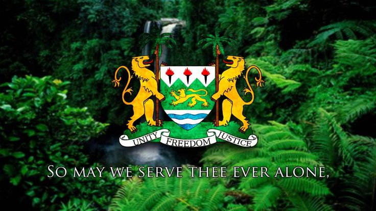 """National Anthem of Sierra Leone - """"High We Exalt Thee, Realm of the Free"""""""
