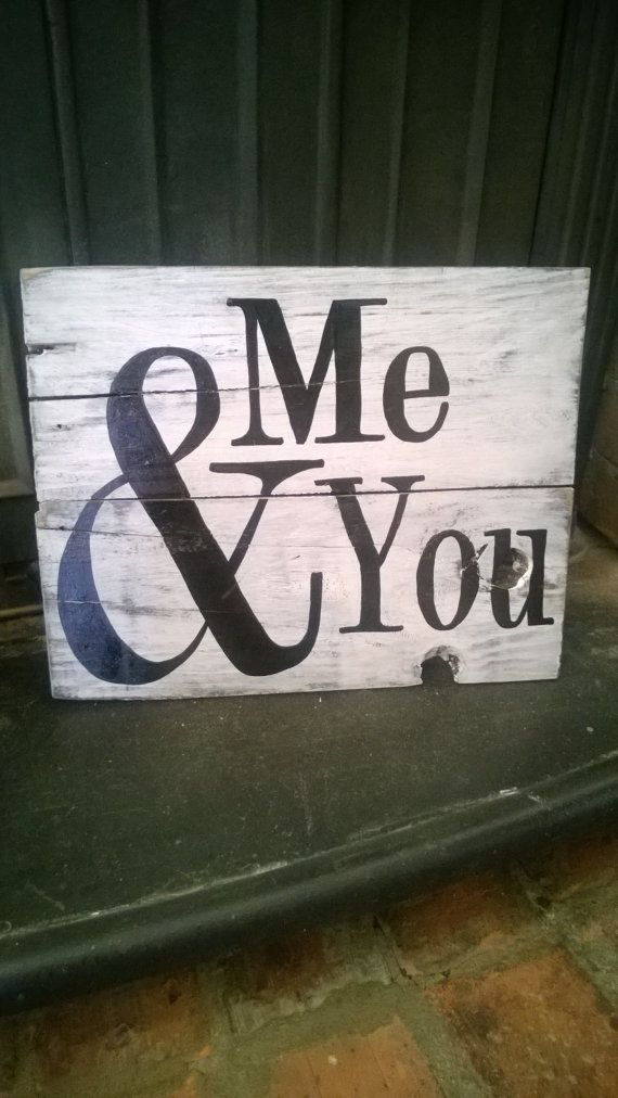 Pallet Sign Me & You by REFINDdesigngals on Etsy