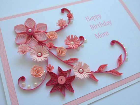 Beautiful Gifts For Mom Birthday: Handmade Quilled Paper Birthday Card. Flowers Mum Mom By
