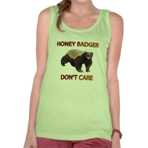 Honey Badger Don't Care, Funny, Cool & Nasty Tees #Women Tank Tops