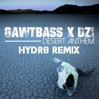 GAWTBASS x DZI - Desert Anthem (HYDR8 REMIX) by HYDR8 (NL) on SoundCloud