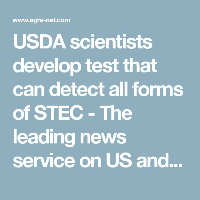USDA scientists develop test that can detect all forms of STEC -          The leading news service on US and global food law and food policy, regulation and legislation