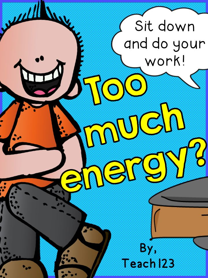 Do your students have too much energy?  This post has FREE tips.