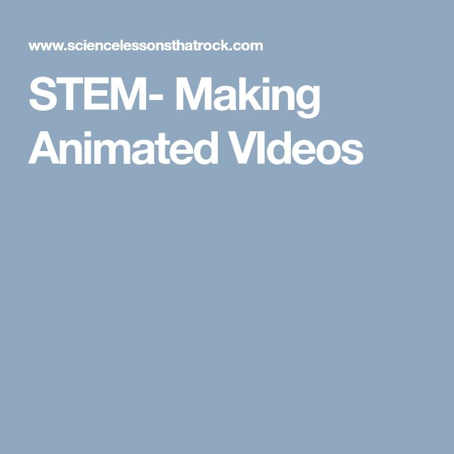 STEM- Making Animated VIdeos
