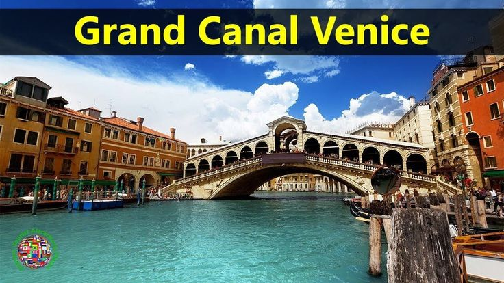 Best Tourist Attractions Places To Travel In Italy | Grand Canal Venice Destination Spot