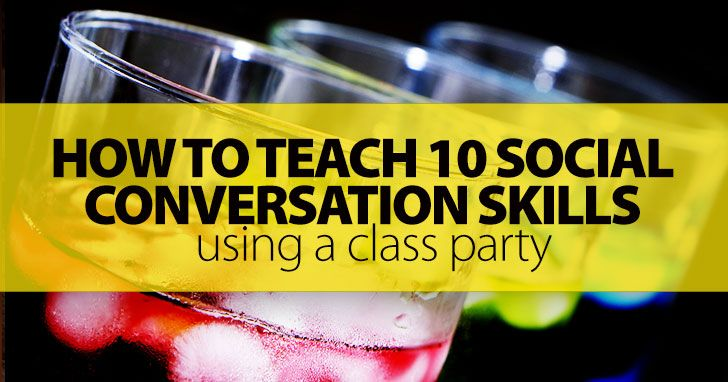 How to Use a Class Party to Teach 10 Social Conversation Skills