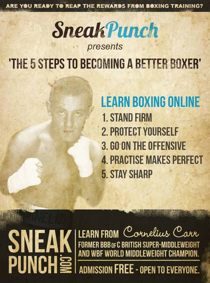 More information on how to be a better boxer at;  http://www.sneakpunch.com/learn-boxing-online-box/