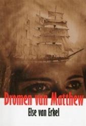 Dromen van Matthew - Else van Erkel / Amersfoortse schrijfster $5.00 (euro's) Ook te koop bij Bibliotheken Eemland