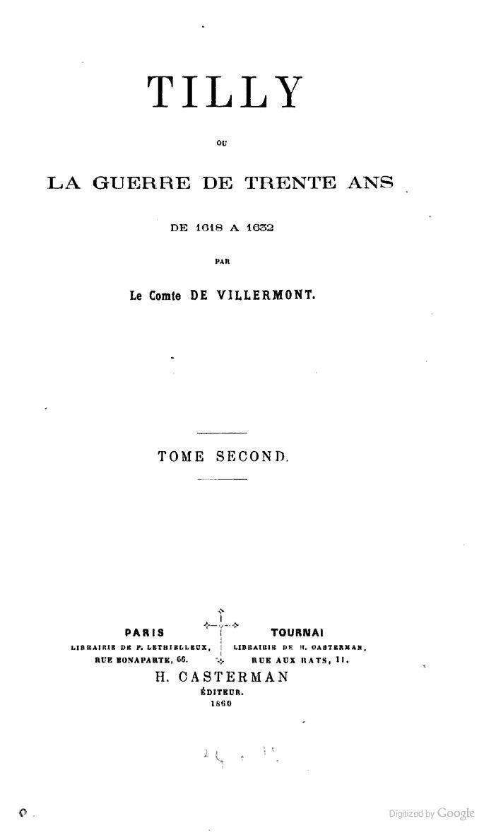 Tilly; ou, La guerre de trente ans de 1618 à 1632 - Antoine Charles Hennequin comte de Villermont - Vol. 2, 1860