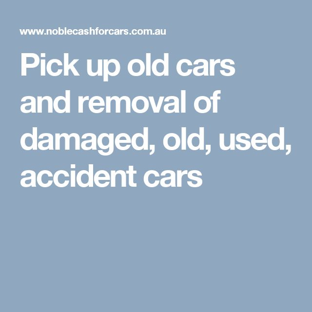 Pick up old cars and removal of damaged, old, used, accident cars