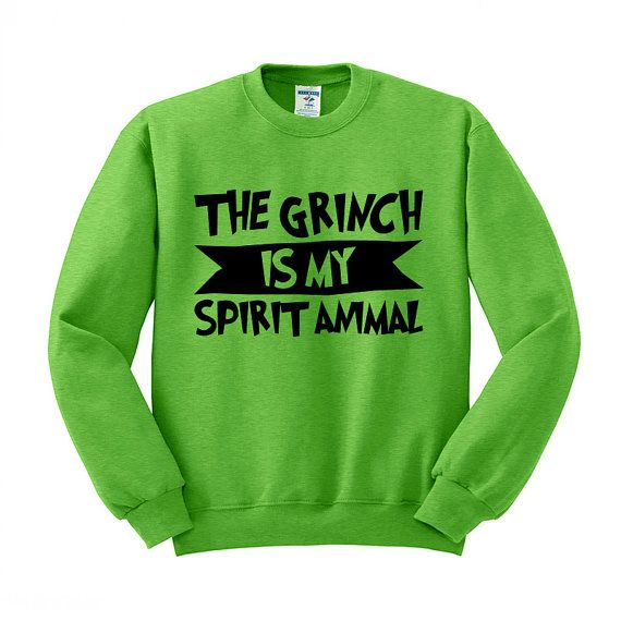 Hey, I found this really awesome Etsy listing at https://www.etsy.com/listing/247420728/crewneck-the-grinch-is-my-spirit-animal