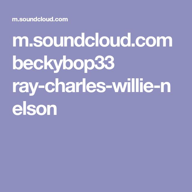 m.soundcloud.com beckybop33 ray-charles-willie-nelson