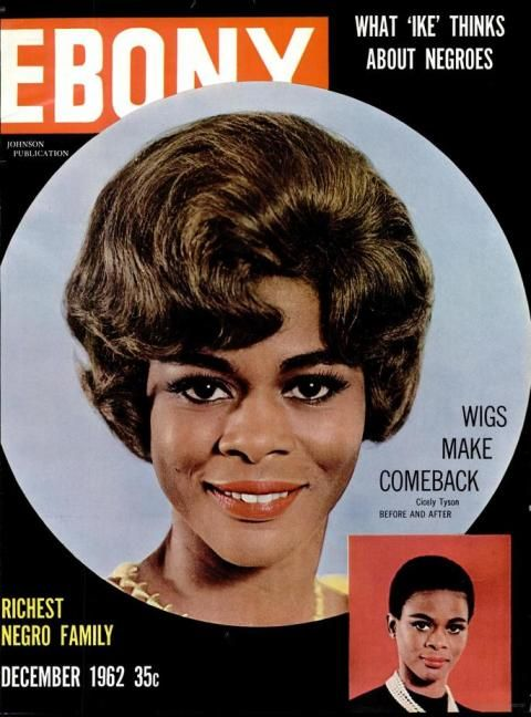 "Ebony Magazine Cover 1962 | Ebony Magazine, 1962. Cover title: ""Wigs Make Comeback Cicely Tyson ..."