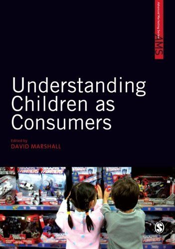 Understanding Children as Consumers (SAGE Advanced Marketing Series) by David W Marshall. $57.00. Publisher: SAGE Publications Ltd (April 30, 2010). Author: David W Marshall. Publication: April 30, 2010