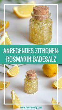 Dieses herrliche selbstgemachte Zitronen-Rosmarin Badesalz stärkt und wirkt anregend! Ideal für alle, die einen herrlichen Wellnesstag machen wollen oder als Geschenkidee für die Mama, Schwester oder beste Freundin!