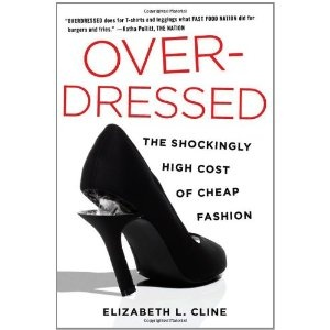 Overdressed: The Shockingly High Cost of Cheap Fashion: Amazon.ca: Elizabeth L. Cline: Books