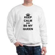 Keep Calm and Be My Queen Jumper