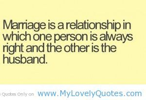 Marriage is a relationship funny marriage quotes about husbands - My Lovely Quotes