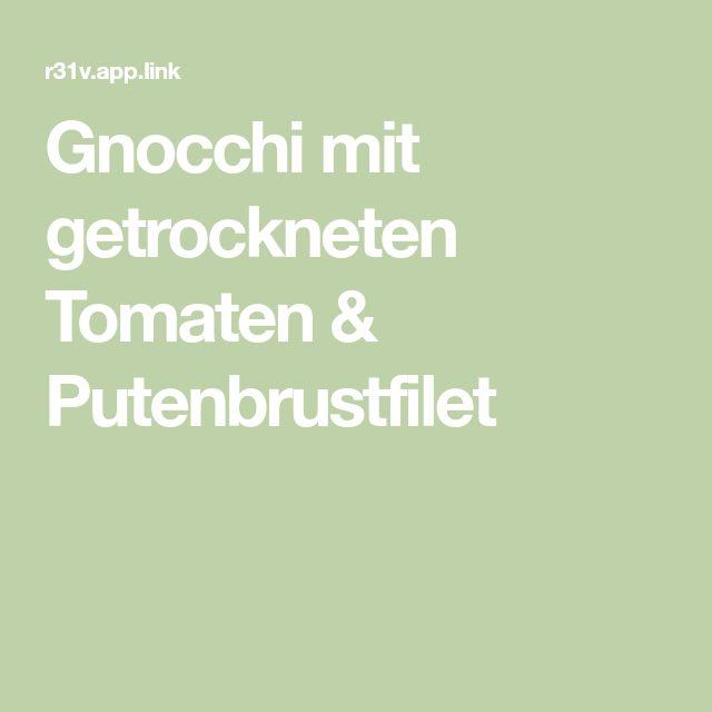 Gnocchi mit getrockneten Tomaten & Putenbrustfilet