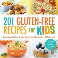 201 Gluten-Free Recipes for Kids: Chicken Nuggets! Pizza! Birthday Cake! All...