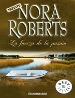 La fuerza de la pasión, Nora Roberts