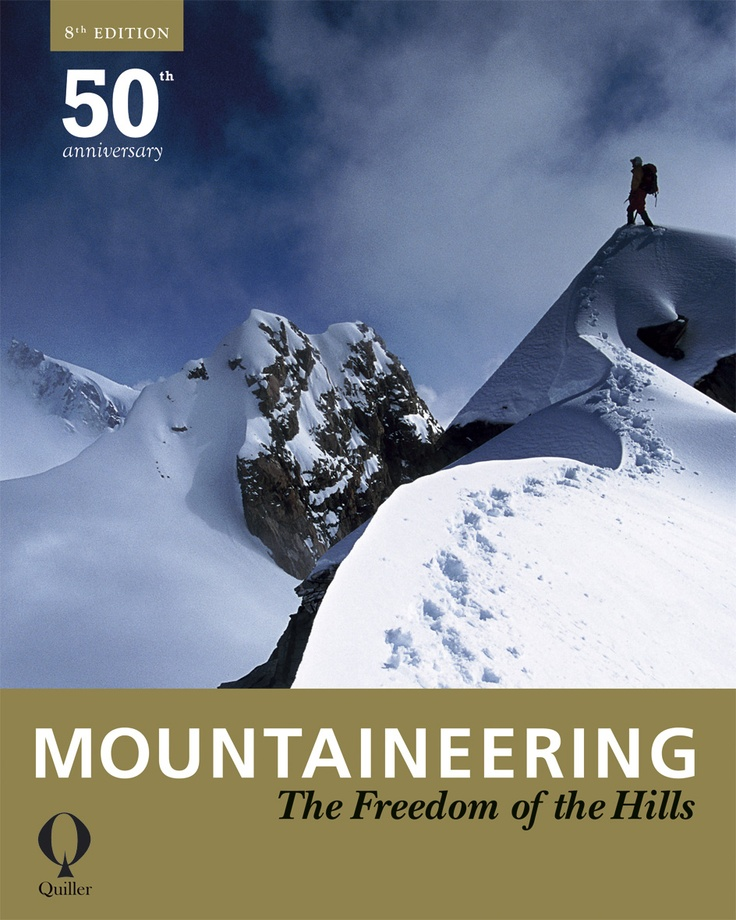 Mountaineering | Quiller Publishing. With more than 600,000 copies sold, Mountaineering: The Freedom of the Hills is the acclaimed bible for climbers all over the world, and the new edition marks the 50th anniversary of this seminal title. Having been revised, this edition has been updated to include the latest in gear and technique, features hundreds of technical illustrations and includes revision of self rescue, aid, waterfall and ice climbing and physical conditioning. #mountaineering