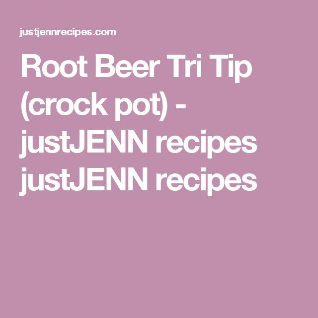 Root Beer Tri Tip (crock pot) - justJENN recipes justJENN recipes