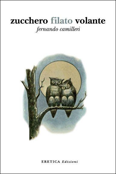 """Il romanzo """"Zucchero filato volante"""" di Fernando Camilleri è stato pubblicato per la prima volta nel 2016 da Eretica Edizioni. Clicca per leggere una recensione di questo romanzo!"""